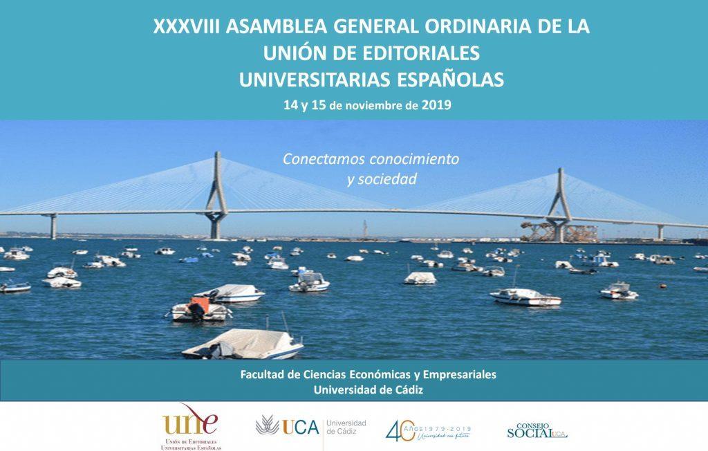 XXXVIII ASAMBLEA GENERAL ORDINARIA DE LA UNIÓN DE EDITORIALES UNIVERSITARIAS ESPAÑOLAS (UNE) 14, 15 y 16 de noviembre de 2019